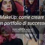 MakeUp Artist: Come creare un portfolio di successo