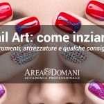 Nail Art: dove e come iniziare