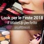 Trucco feste 2018: il look perfetto per natale e capodanno