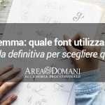 Come scegliere una font: la guida definitiva