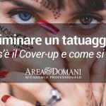 Cover-up di un Tatuaggio: cos'è e come si fa