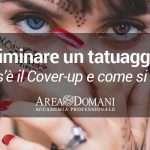 Cover-up di un Tatuaggio: cos'è e come si fa