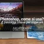 Come imparare a usare Photoshop