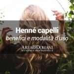 Colorare i capelli con henné: come si applica e si prepara