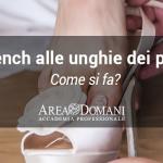 Come fare il french ai piedi