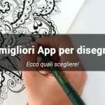 App per disegnare: le migliori app per creare