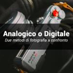 Fotografia analogica o digitale? Nessuna rivalità!