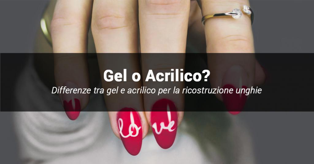 La differenza tra gel e acrilico nella ricostruzione unghie