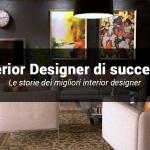 Gli interior designer più famosi al mondo: storie di successo