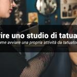 Diventare tatuatori e aprire un proprio studio di tatuaggi.
