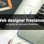 Fare il web designer freelance: di cosa hai bisogno e da dove iniziare.