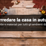 Come arredare la casa in autunno