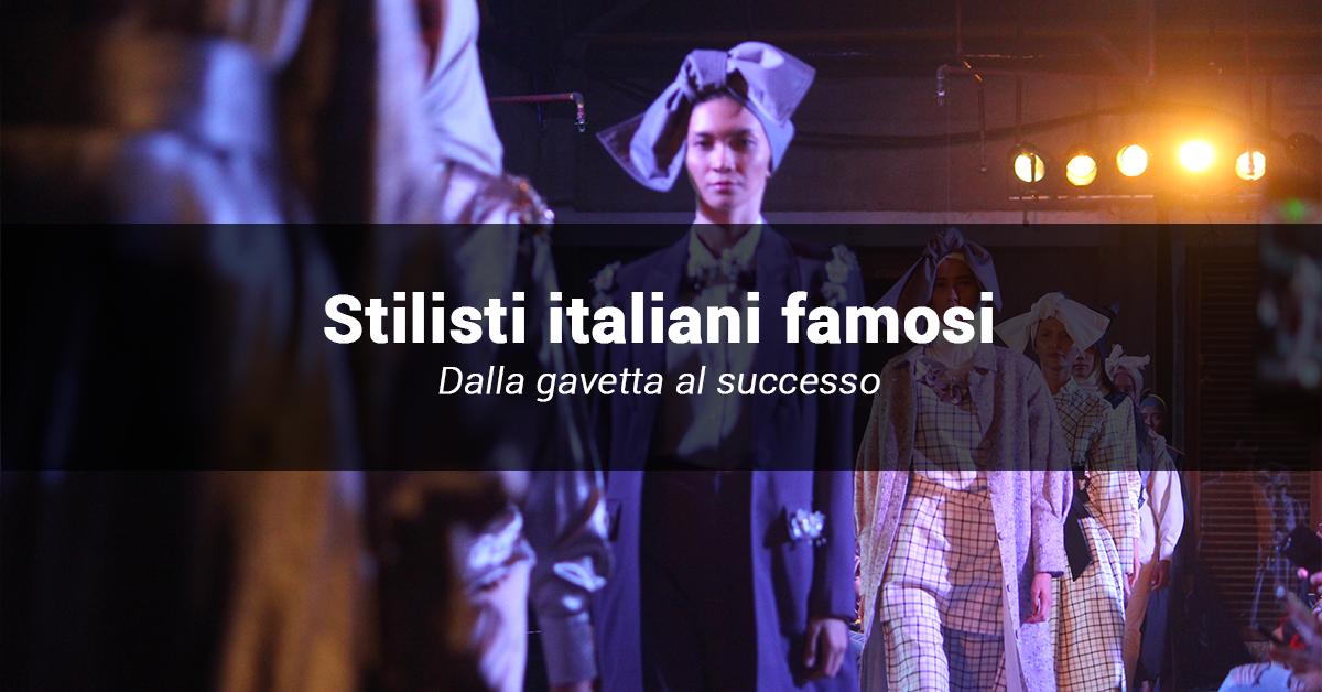 storia stilisti italiani famosi